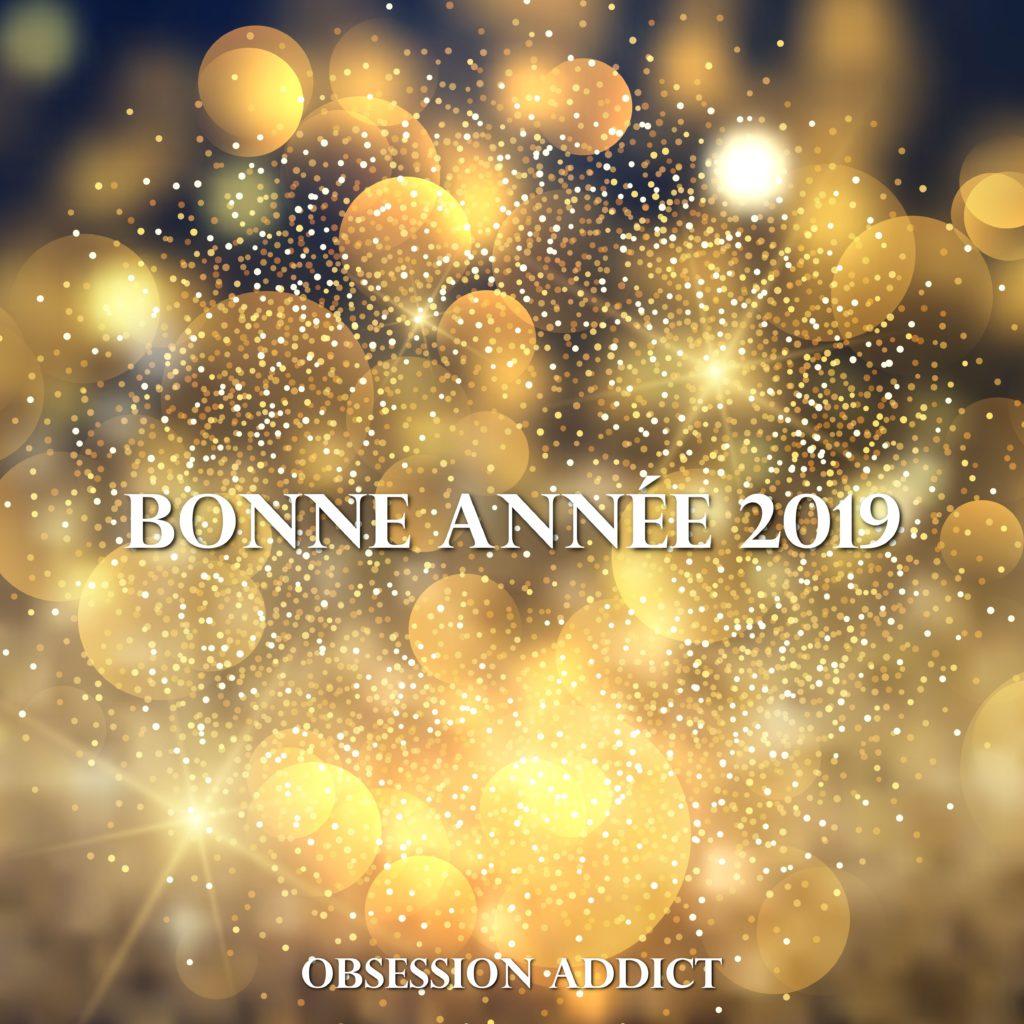 bonne année 2019 - OA - obsession addict